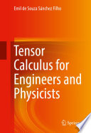 Tensor Calculus for Engineers and Physicists