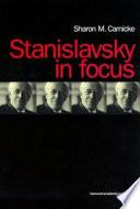 Stanislavsky in Focus