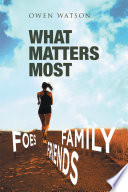 WHAT MATTERS MOST  FAMILY  FRIENDS  AND FOES