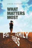 WHAT MATTERS MOST: FAMILY, FRIENDS, AND FOES