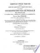 Giornale delle udienze della corte di cassazione e delle corti reali  ovvero giurisprudenza generale di Francia in materia civile  commerciale  criminale  ed amministrativa