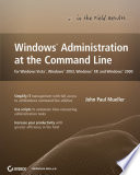 Windows Administration at the Command Line for Windows Vista  Windows 2003  Windows XP  and Windows 2000