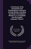 download ebook a dictionary of the anonymous and pseudonymous literature of great britain. including the works of foreigners written in, or translated into the english language volume 1 pdf epub