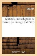 Petits Tableaux D Histoire de France Par L Image