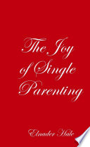 The Joy Of Single Parenting