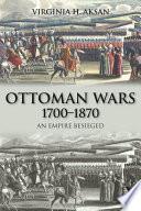 Ottoman Wars  1700 1870