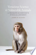 Voracious Science and Vulnerable Animals