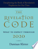 The Revelation Code : about beasts, dragons, kings, and angels. author damiaan...
