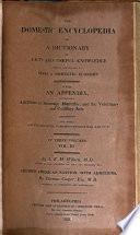 The domestic encyclopedia, or, A dictionary of facts and useful knowledge, chiefly applicable to rural & domestic economy