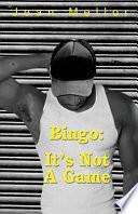 Bingo It S Not A Game