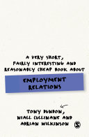 A Very Short  Fairly Interesting and Reasonably Cheap Book About Employment Relations