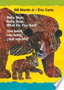 Baby Bear  Baby Bear  What Do You See    Oso beb    oso beb      qu   ves ah     Bilingual board book   English   Spanish  Book PDF
