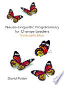 Neuro Linguistic Programming for Change Leaders