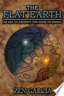 Ebook The Flat Earth as Key to Decrypt the Book of Enoch Epub Zen Garcia Apps Read Mobile