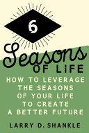 Six Seasons Of Life