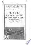 Flaxseed Production By Power Farming Methods In The Northern Great Plains