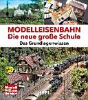 Modelleisenbahn   Die neue gro  e Schule