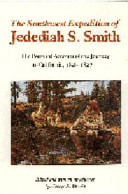 The Southwest Expedition Of Jedediah S. Smith : and thomas edison were to the...