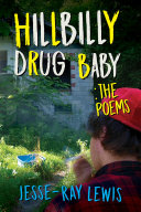 Hillbilly Drug Baby  The Poems