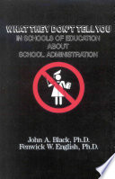 What They Don t Tell You in Schools of Education about School Administration