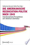 Die amerikanische Reeducation-Politik nach 1945