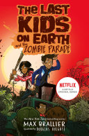 Last Kids on Earth and the Zombie Parade Post Apocalyptic Graphic Novel Series Jack Sullivan