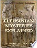 The Eleusinian Mysteries Explained