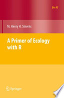 A Primer of Ecology with R And Community Ecology Provides R Code