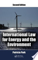 International Law for Energy and the Environment  Second Edition