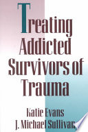 Treating Addicted Survivors of Trauma