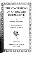 The Confessions of an English Opium eater  with Illustrations