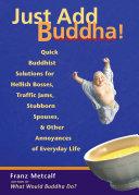Just Add Buddha!