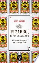 Pizarro, el rey de la baraja. Análisis de su sistema de acción política