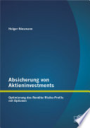 Absicherung von Aktieninvestments: Optimierung des Rendite/Risiko-Profils mit Optionen
