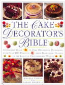 The Cake Decorator s Bible