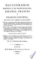 Dictionnaire portatif et de prononciation  espagnol fran  ais et fran  ais espagnol