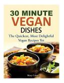 30 Minute Vegan Dishes