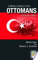 A Military History of the Ottomans  From Osman to Ataturk