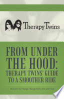 From Under the Hood  Therapy Twins    Guide to a Smoother Ride