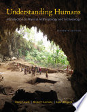 Cengage Advantage Books  Understanding Humans  An Introduction to Physical Anthropology and Archaeology