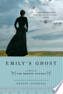 Emily s Ghost  A Novel of the Bronte Sisters