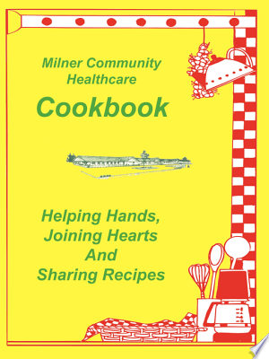 Milner Community Healthcare Cookbook
