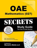 Oae Mathematics  027  Secrets Study Guide  Oae Test Review for the Ohio Assessments for Educators