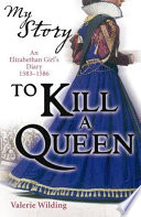 My Story: To Kill A Queen by Valerie Wilding