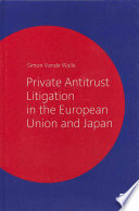 Private Antitrust Litigation in the European Union and Japan