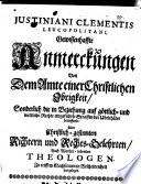 Justiniani Clementis Leucopolitani Gewissenhaffte Anmerckungen von dem Amte einer Christlichen Obrigkeit, Sonderlich die in Beziehung auf göttlich- und weltliche Rechte eingeführte Straffen der Ubelthäter betreffend