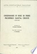 Correspondance du nonce en France  Prospero Santa Croce  1552 1554