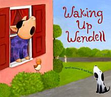 Waking Up Wendell [Book]