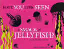 Have You Ever Seen a Smack of Jellyfish