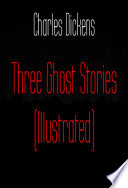 Three Ghost Stories  Illustrated